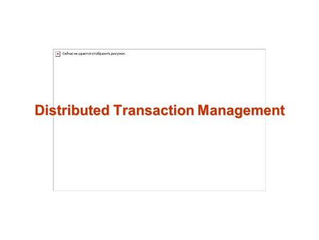 Distributed Transaction Management. Outline Introduction Concurrency Control Protocols  Locking  Timestamping Deadlock Handling Replication.