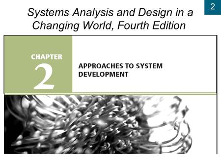 2 Systems Analysis and Design in a Changing World, Fourth Edition.