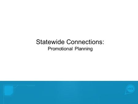 Statewide Connections: Promotional Planning. Step One Deadline for Joining YPWeek 2016: December 15, 2015 -- Determine Lead Organization & Point Person.