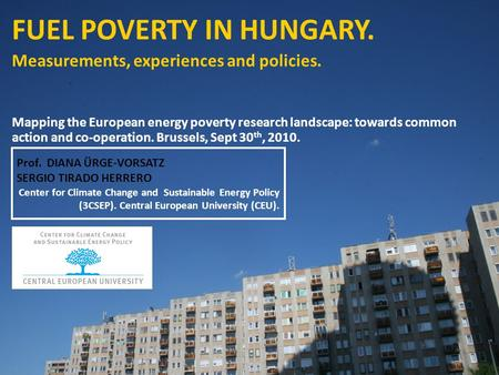 FUEL POVERTY IN HUNGARY. Measurements, experiences and policies. Mapping the European energy poverty research landscape: towards common action and co-operation.