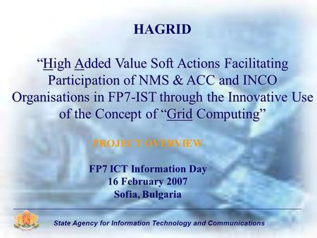 "State Agency for Information Technology and Communications ""High Added Value Soft Actions Facilitating Participation of NMS & ACC and INCO Organisations."