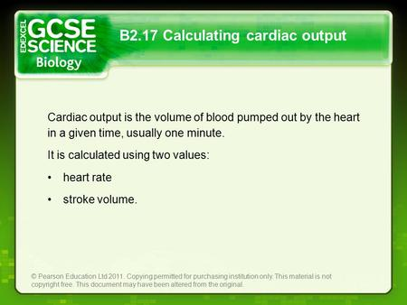 B2.17 Calculating cardiac output © Pearson Education Ltd 2011. Copying permitted for purchasing institution only. This material is not copyright free.