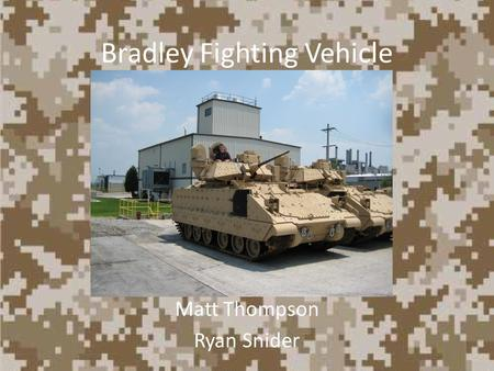 Bradley Fighting Vehicle Matt Thompson Ryan Snider.
