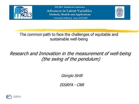 Research and Innovation in the measurement of well-being (the swing of the pendulum) The common path to face the challenges of equitable and sustainable.