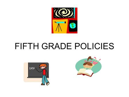 FIFTH GRADE POLICIES. WELCOME Ms. Akers- U.S. History Ms.Barker- Math Ms. Cobler- Language Arts Mr. Eskridge.