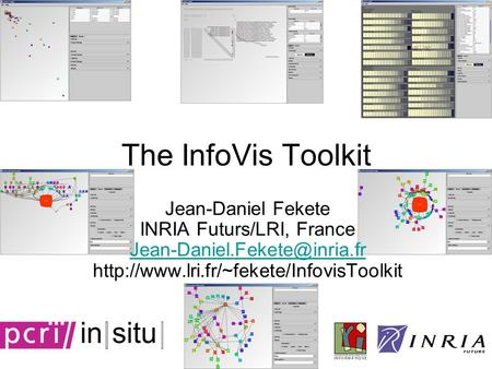 The InfoVis Toolkit Jean-Daniel Fekete INRIA Futurs/LRI, France