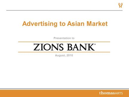 Presentation to August, 2010 Advertising to Asian Market.