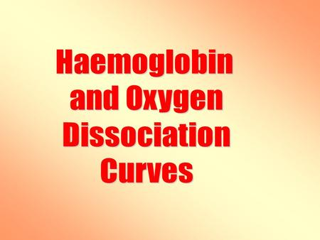 To describe the structure and function of Haemoglobin. To be able to sketch, label and analyse an oxygen dissociation curve. To understand the Bohr Effect.