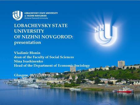 LOBACHEVSKY STATE UNIVERSITY OF NIZHNI NOVGOROD: presentation Vladimir Blonin dean of the Faculty of Social Sciences Nina Ivashinenko Head of the Department.