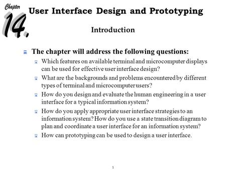 1 User Interface Design and Prototyping Introduction  The chapter will address the following questions:  Which features on available terminal and microcomputer.