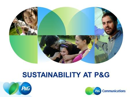 SUSTAINABILITY AT P&G. P&G A Company of Leading Brands.