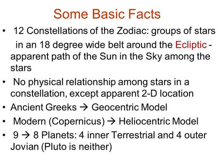Some Basic Facts 12 Constellations of the Zodiac: groups of stars