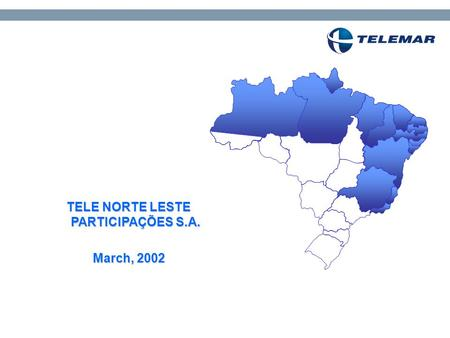 TELE NORTE LESTE PARTICIPAÇÕES S.A. March, 2002. 2 Overview  Largest Telco in Latin America: 18.1 million lines installed 14.8 million lines in service.