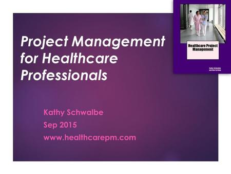 Project Management for Healthcare Professionals