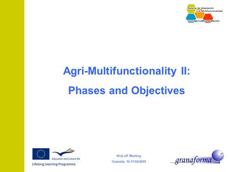 Kick-off Meeting Granada, 16-17/04/2009 Agri-Multifunctionality II: Phases and Objectives.