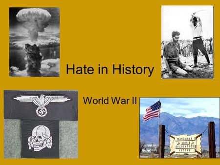 Hate in History World War II. Japanese Interment After the attack on Pearl Harbor in 1941 the US government relocated approximately 120,000 Japanese Americans.