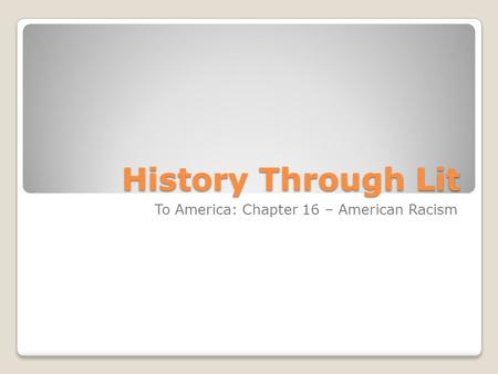 History Through Lit To America: Chapter 16 – American Racism.