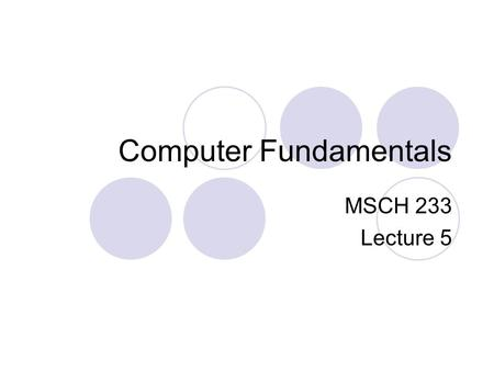 Computer Fundamentals MSCH 233 Lecture 5. The Monitor A Monitor is a video screen that looks like a <strong>TV</strong>. It <strong>displays</strong> both the input data and instructions,