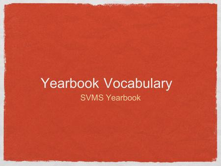 Yearbook Vocabulary SVMS Yearbook. Pica A graphical measurement equaling 1/6 of an inch. Pica Inch.