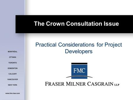 The Crown Consultation Issue Practical Considerations for Project Developers.