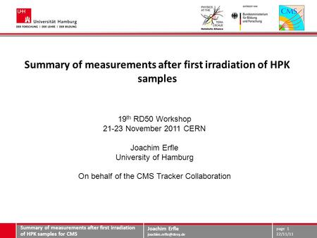 Joachim Erfle Summary of measurements after first irradiation of HPK samples 19 th RD50 Workshop 21-23 November 2011 CERN Joachim.