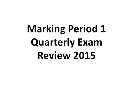 Marking Period 1 Quarterly Exam Review 2015. 1. The problem of an experiment is in the form of a ____. Question 2. A ______ is an educated guess to the.