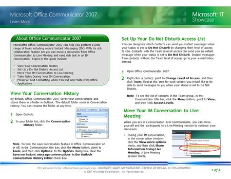 1 of 3 Microsoft ® Office Communicator 2007 can help you perform a wide range of tasks including secure Instant Messaging (IM). With its rich collaboration.