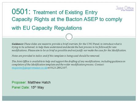 Proposer: Matthew Hatch Panel Date: 15 th May 0501: Treatment of Existing Entry Capacity Rights at the Bacton ASEP to comply with EU Capacity Regulations.