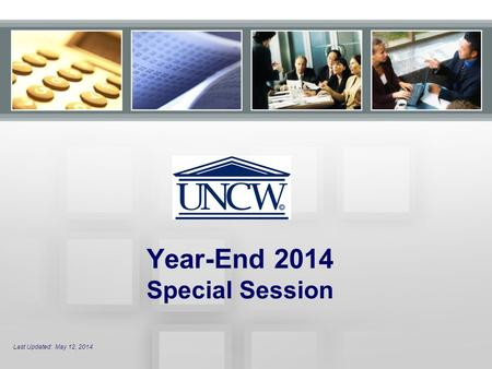 Year-End 2014 Special Session Last Updated: May 12, 2014.