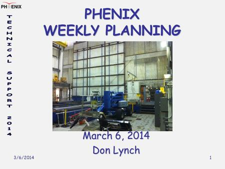 3/6/2014 1 PHENIX WEEKLY PLANNING March 6, 2014 Don Lynch.