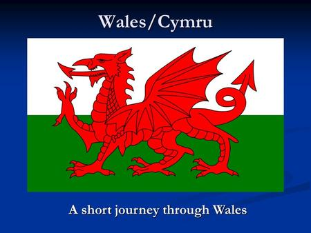 A short journey through Wales