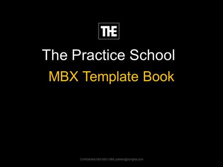 Songhai MBX The Practice School MBX Template Book Confidential, 860-880-1088,