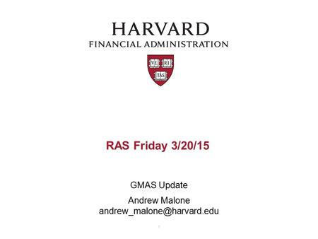 RAS Friday 3/20/15 GMAS Update Andrew Malone 1.