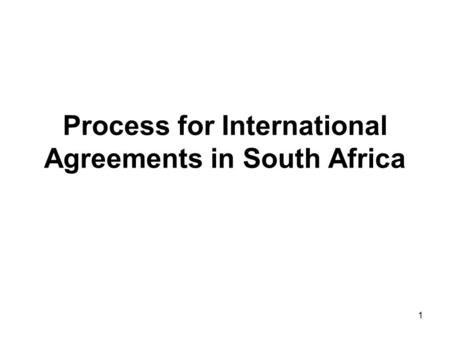 1 Process for International Agreements in South Africa.
