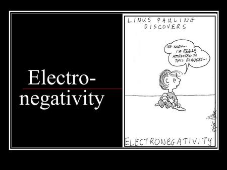 Electro- negativity. Ionic covalent continuum When chlorine and hydrogen react the covalently bonded HCL is made When chlorine and sodium react ionicly.