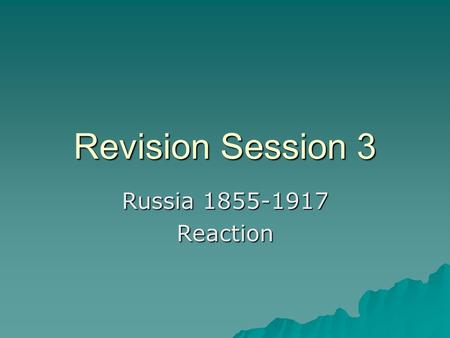 Revision Session 3 Russia 1855-1917 Reaction. Opposition to Tsarist Rule  Problem with autocracy is it doesn't allow a legal way of complaining or protesting.
