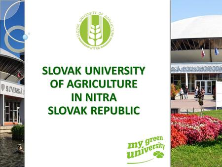 SLOVAK UNIVERSITY OF AGRICULTURE IN NITRA SLOVAK REPUBLIC.