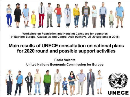 . Main results of UNECE consultation on national plans for 2020 round and possible support activities Paolo Valente United Nations Economic Commission.
