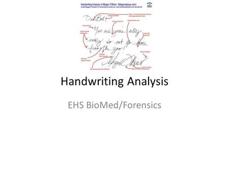 Handwriting Analysis EHS BioMed/Forensics. Video links  chnique/document-examination/