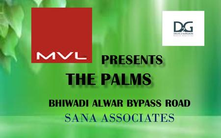 BHIWADI ALWAR BYPASS ROAD SANA ASSOCIATES. Well developed infrastructure with civil amenities& ample facilities. Gateway of Rajasthan, at the border of.