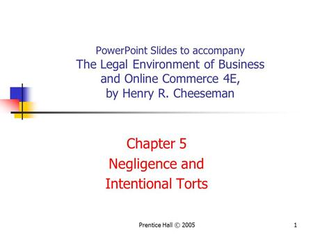 Chapter 5 Negligence and Intentional Torts