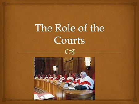 The Role of the Courts.