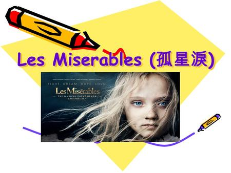 Les Miserables ( 孤星淚 ). Story Jean has been hunted by a heartless 無情的 policeman for many years.