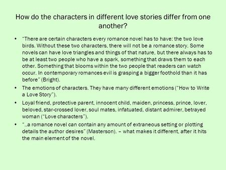 "How do the characters in different love stories differ from one another? ""There are certain characters every romance novel has to have: the two love birds."