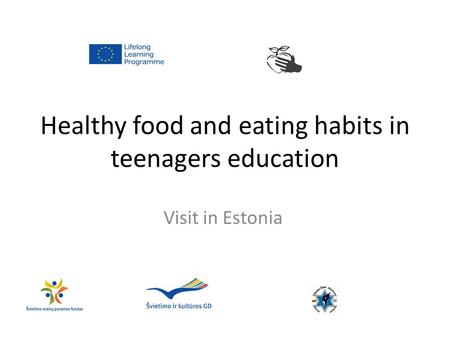 Healthy food and eating habits in teenagers education Visit in Estonia COOKERY BOOKCOOKERY BOOK Partners: ROMANIA - Colegiul de Industrie Alimentara Elena.