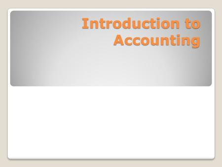 "Introduction to Accounting. Definition of Accounting Accounting is a language of business. As the American Accounting Association: "" accounting is the."