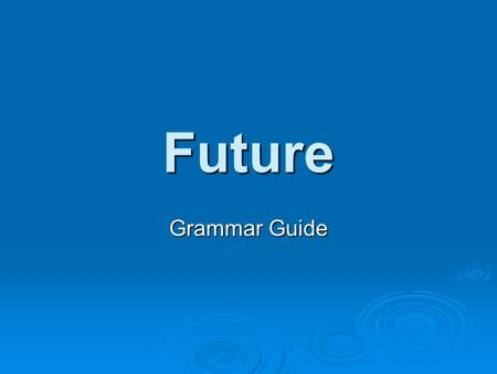 Future Grammar Guide.