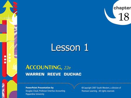 Click to edit Master title style 1 Lesson 1 18. Click to edit Master title style 2 Managerial Accounting Concepts and Principles 18.