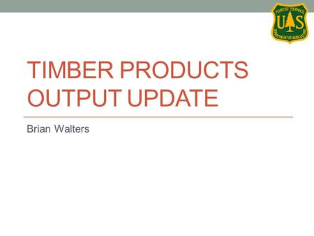TIMBER PRODUCTS OUTPUT UPDATE Brian Walters. Outline TPO Reports Finished Reports Current Reports Future Report Schedule National TPO Database Mill Questionnaire.