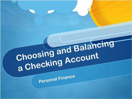 Choosing and Balancing a Checking Account Personal Finance.